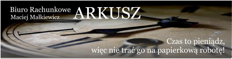 Biuro Rachunkowe ARKUSZ Maciej Małkiewicz